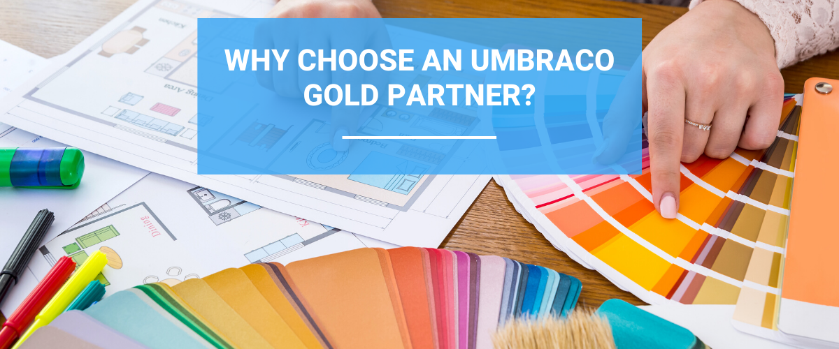 Why Choose an Umbraco Gold Partner?