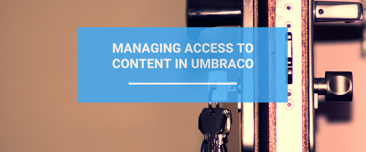Managing Access To Umbraco Content