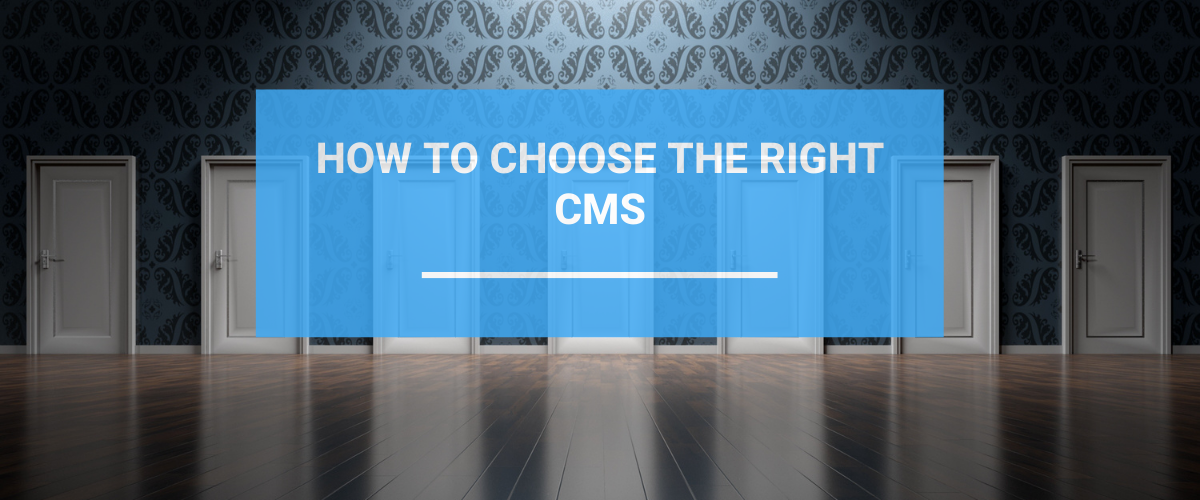 How to choose the right CMS