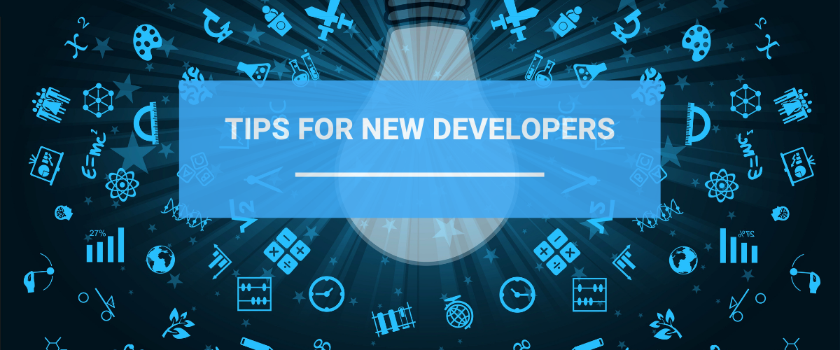 Tips for new developers